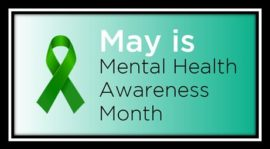 WHAT IS MENTAL HEALTH?  MAY IS MENTAL HEALTH AWARENESS MONTH