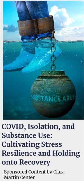 COVID, Isolation, and Substance Use: Cultivating Stress Resilience and Holding onto Recovery