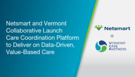 Netsmart and Vermont Collaborative Launch Care Coordination Platform to  Deliver on Data-Driven, Value-Based Care